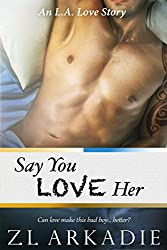 Say You Love Her: An L.A. Love Story (LOVE in the USA Book 3) (English Edition)