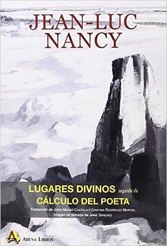 Descargar libros de texto pdf gratis online. Lugares Divinos Seguido De Cálculo Del Poeta (Filosofia Una Vez) 8495897903 en español PDF