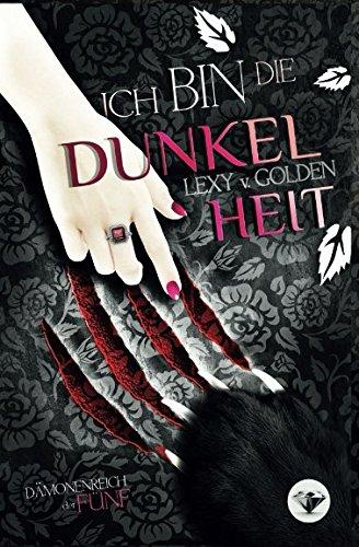 Ich bin die DUNKELHEIT: Ein Vampirroman (Dämonenreich der Fünf) (German Edition)