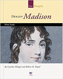 Dolley Madison: First Lady (Spirit of America: Our People)