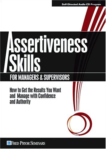 Assertiveness Skills for Managers & Supervisors by Fred Pryor Seminars