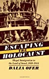 Front cover for the book Escaping the Holocaust: Illegal Immigration to the Land of Israel, 1939-1944 by Dalia Ofer