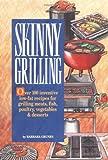 Skinny Grilling, Barbara Grunes, 0940625679