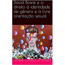 David Bowie e o direito à identidade de gênero e à livre orientação sexual (Portuguese Edition)