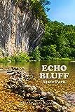 "Echo Bluff State Park 2020 Weekly Planner: Sinking Creek - Eminence, Missouri: 6"" x 9"" - Weekly Planner, Calendar & Journal/Notebook"