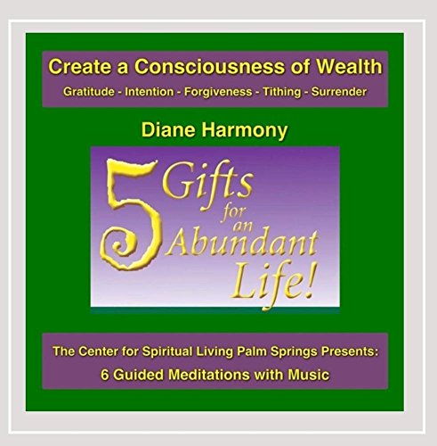 5 Gifts for an Abundant Life (The Center for Spiritual Living Palm Springs - Centre Palm
