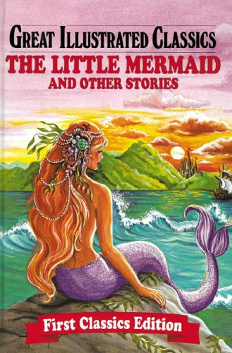 Download The Little Mermaid & Other Stories (Great Illustrated Classics) pdf epub
