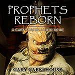 Prophets Reborn | Gary Gabelhouse