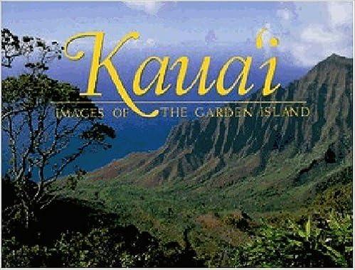 kauai images of the garden island douglas peebles 9781566476683 amazoncom books - The Garden Island