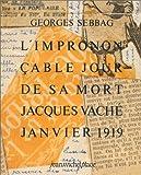 L'imprononçable jour de sa mort, Jacques Vaché, Janvier 1919