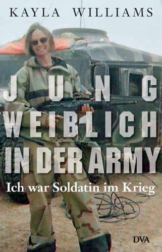 Jung, weiblich, in der Army: Ich war Soldatin im Krieg