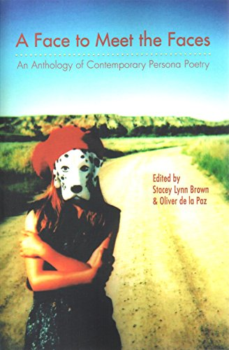 Face to Meet the Faces: An Anthology of Contemporary Persona Poetry