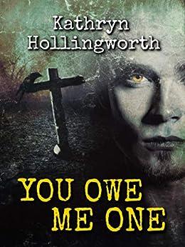 You Owe Me One by [Hollingworth, Kathryn]