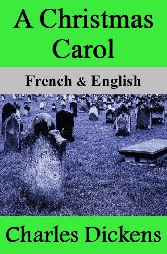 A Christmas Carol / Conte de Noël: Bilingual (French-English Translated) Dual-Language Edition