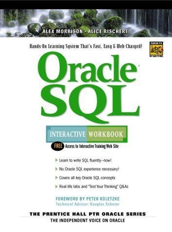 Oracle SQL Interactive Workbook (Interactive Workbook (Prentice Hall)) by Alex Morrison (2000-05-02)