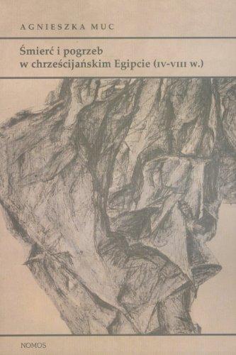 Smierc i pogrzeb w chrzescijanskim Egipcie (IV-VIII w.)