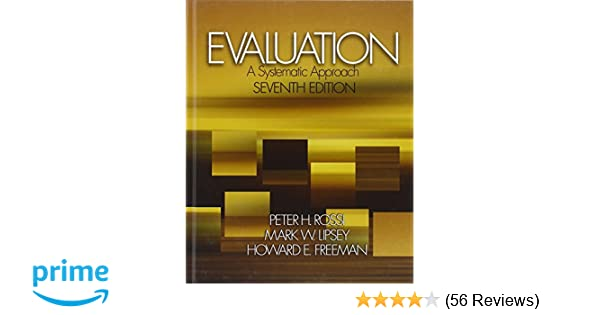 Evaluation a systematic approach 7th edition peter h rossi evaluation a systematic approach 7th edition peter h rossi mark w lipsey howard e freeman 8581000006954 amazon books fandeluxe Gallery