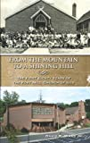 From the Mountain to a Shining Hill - the First Eighty Years of the Fort Mill Church of God, David Ward, 1478300388