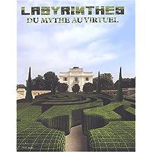 LABYRINTHES (LES) : DU MYTHE AU VIRTUEL