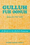 Gulluh Fuh Oonuh/Gullah for You: A Guide to the Gullah Language