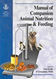 BSAVA Manual of Companion Animal Nutrition and Feeding, , 0813819830