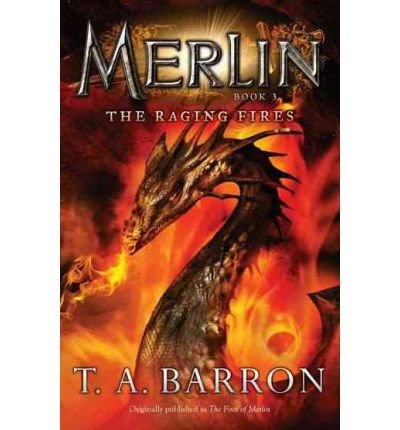 Download [ The Raging Fires (Merlin (Puffin) #03) [ THE RAGING FIRES (MERLIN (PUFFIN) #03) BY Barron, T A ( Author ) May-12-2011[ THE RAGING FIRES (MERLIN (PUFFIN) #03) [ THE RAGING FIRES (MERLIN (PUFFIN) #03) BY BARRON, T A ( AUTHOR ) MAY-12-2011 ] By Barron, T A ( Author )May-12-2011 Paperback pdf epub