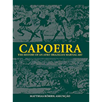 Capoeira: The History of an Afro-Brazilian Martial Art (Sport in the Global Society Book 45) book cover
