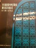 img - for FERRONNERIE RUSTIQUE ET DE STYLE. book / textbook / text book
