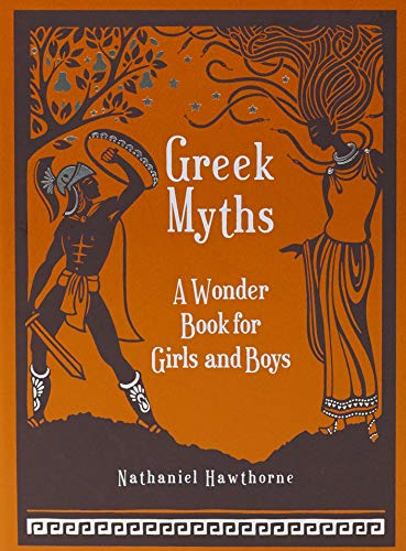 Greek Myths: A Wonder Book for Girls and Boys (Barnes & Noble Leatherbound Children's Classics)