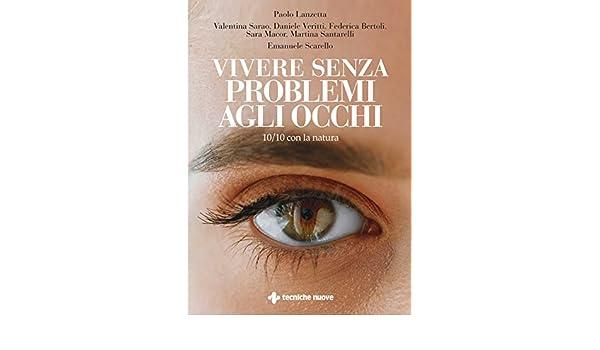 Amazon.com: Vivere senza problemi agli occhi: 10/10 con la natura (Italian Edition) eBook: Paolo Lanzetta: Kindle Store