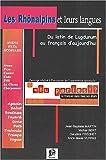 img - for Les Rh nalpins et leurs langues : du latin de Lugdunum au parler d'aujourd'hui book / textbook / text book