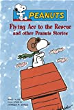 Flying Ace to the Rescue and other Peanuts Stories, Charles M. Schulz, 1416909818