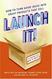 Launch It!, Molly Miller-Davidson and Michael B Levinson, 0060819251
