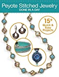 Peyote Stitched Jewelry Done in a Day: 15+ Quick & Easy Projects