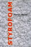img - for Styrofoam by Evelyn Reilly (2009-03-01) book / textbook / text book