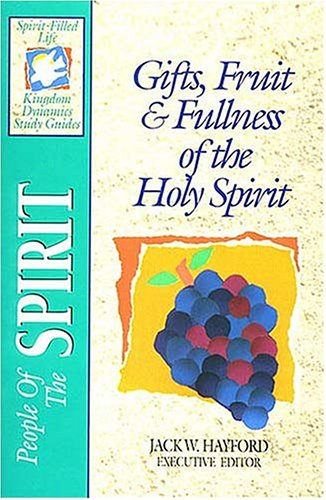 People Of The Spirit: Gifts, Fruit & Fullness of the Holy Spirit