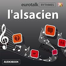 EuroTalk Rythme l'alsacien | Livre audio Auteur(s) :  EuroTalk Ltd Narrateur(s) : Sara Ginac