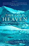 Image de This Cold Heaven: Seven Seasons in Greenland