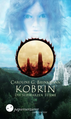 Download Kobrin – Die schwarzen Türme: Jugendromane Fantasy (Herren des Waldes 1) (German Edition) Pdf