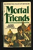 Mortal Friends, James Carroll, 0440157900