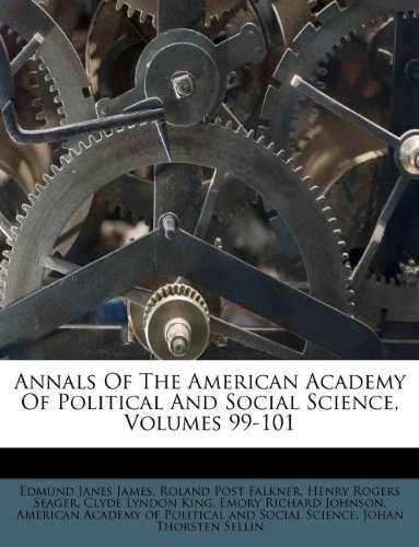 Download Annals Of The American Academy Of Political And Social Science, Volumes 99-101 pdf