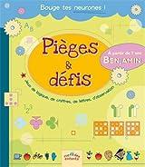 Pièges & défis Benjamin : Jeux de logiques, de chiffres, de lettres, d'observation