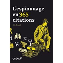 ESPIONNAGE EN 365 CITATIONS (L')