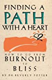 Finding a Path with a Heart, Beverly A. Potter and Ronin Publishing, 0914171747