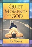 Quiet Moments with God/Teens (Quiet Moments with God Devotional)