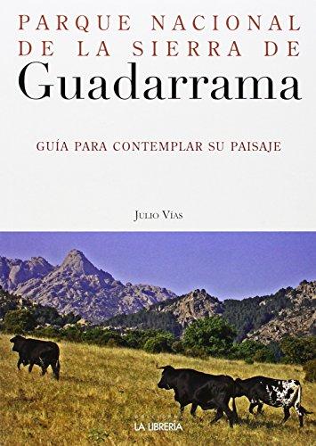 Descargar Libro Parque Nacional De La Sierra De Guadarrama: Guía Para Contemplar Su Paisaje Julio Vías