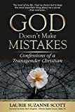 God Doesn't Make Mistakes: Confessions of a Transgender Christian