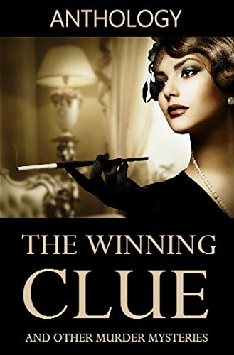 The Winning Clue: 7 Murder Mysteries - Anthology