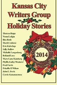 Kansas City Writers' Group Holiday Stories 2014