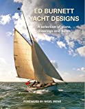 : Ed Burnett Yacht Designs: A selection of plans, drawings and notes